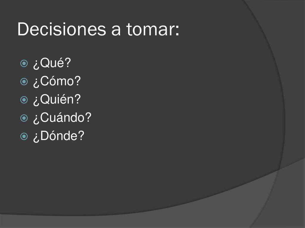 Decisiones a tomar: