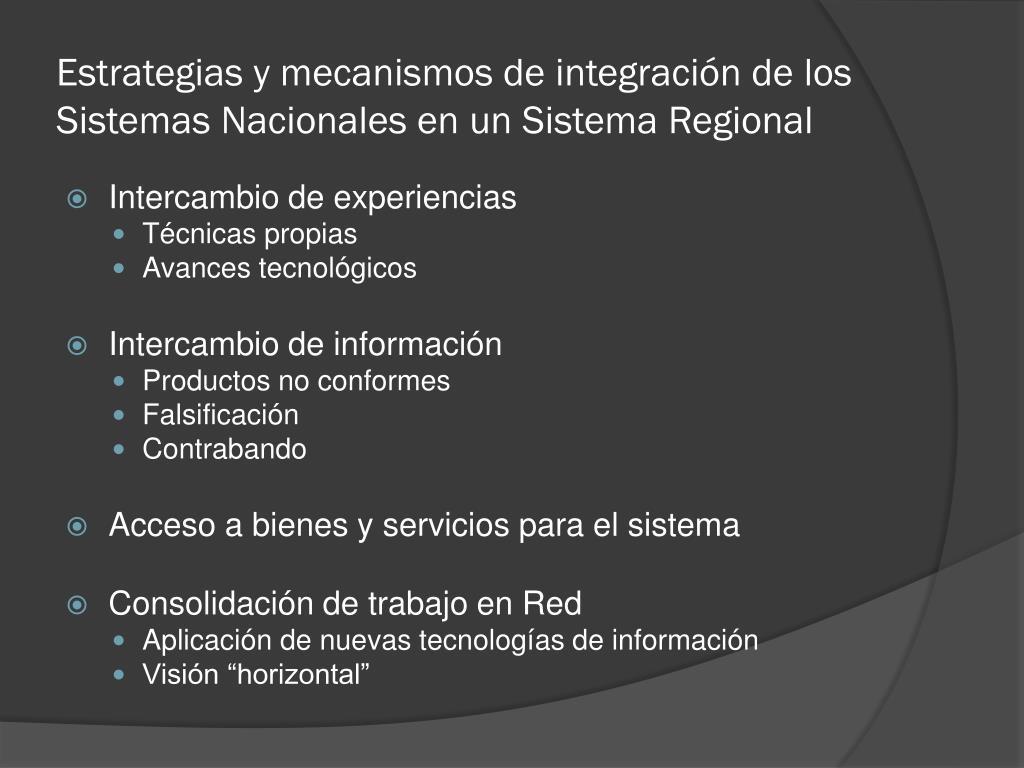 Estrategias y mecanismos de integración de los Sistemas Nacionales en un Sistema Regional