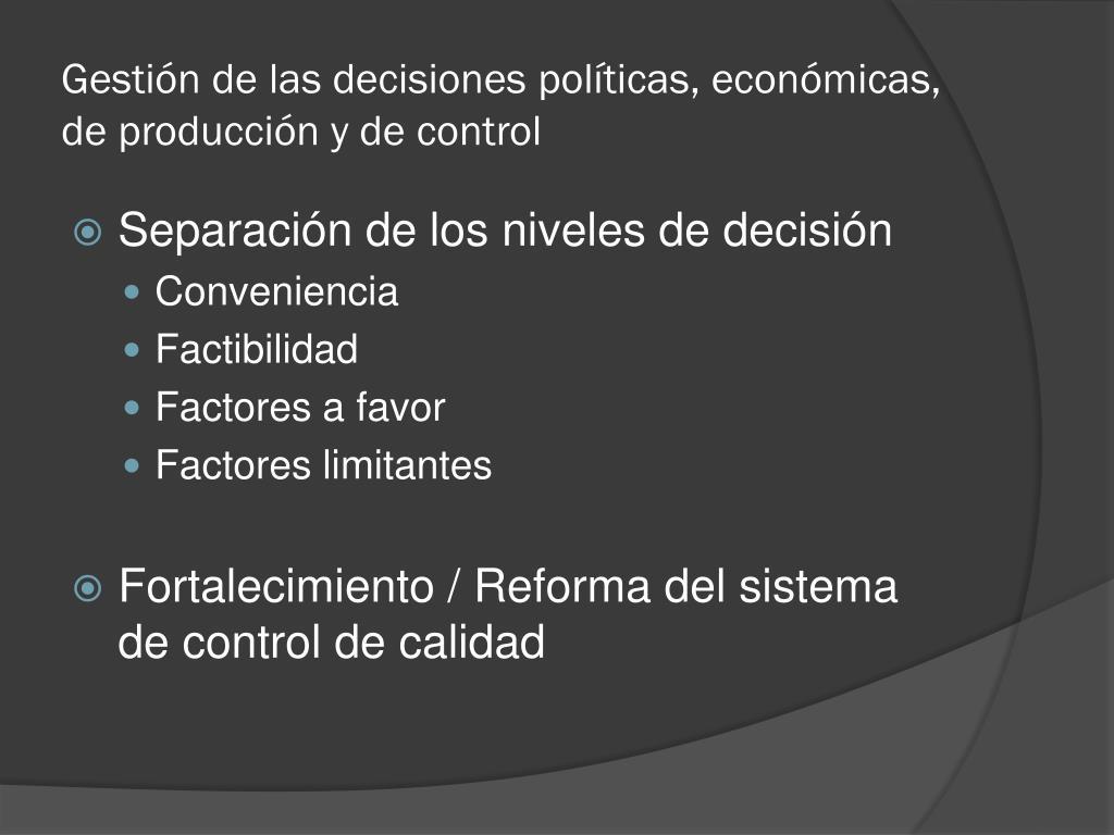 Gestión de las decisiones políticas, económicas, de producción y de control