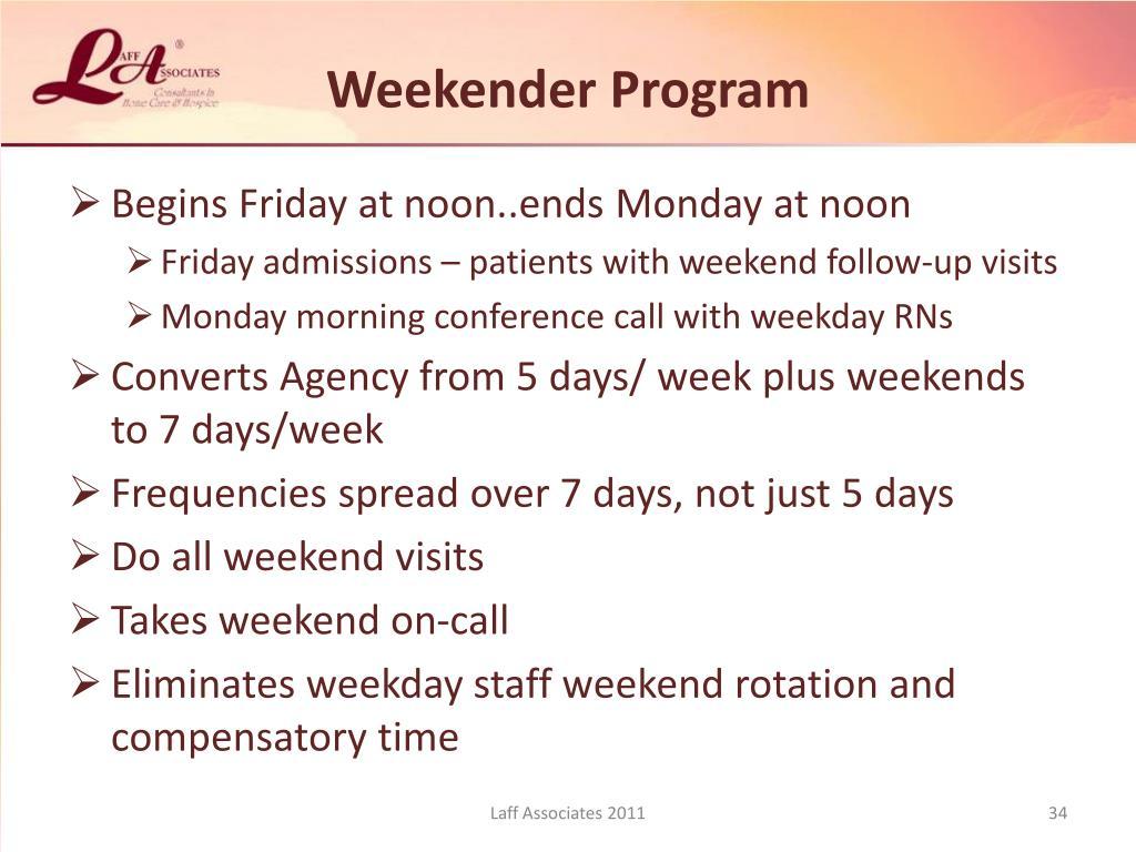 Weekender Program