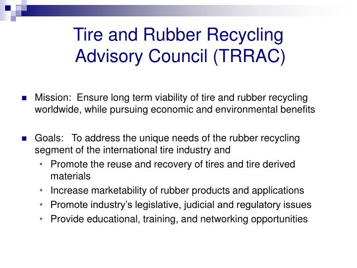 Tire and rubber recycling advisory council trrac