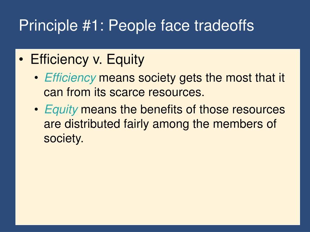 Principle #1: People face tradeoffs