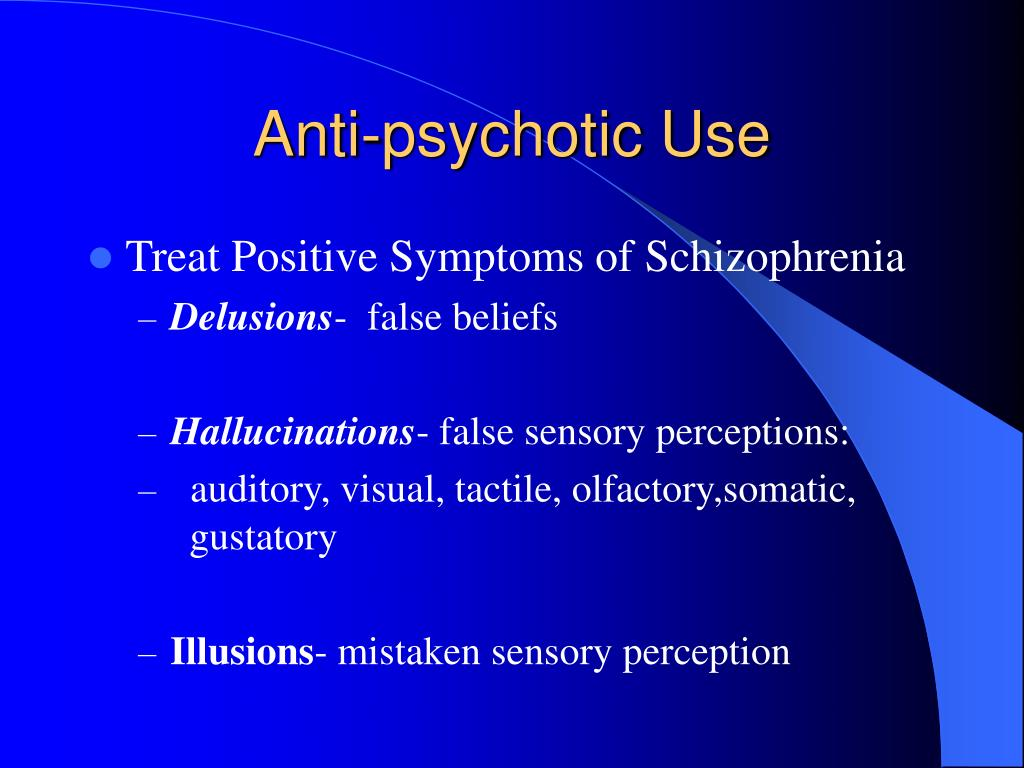 Anti-psychotic Use