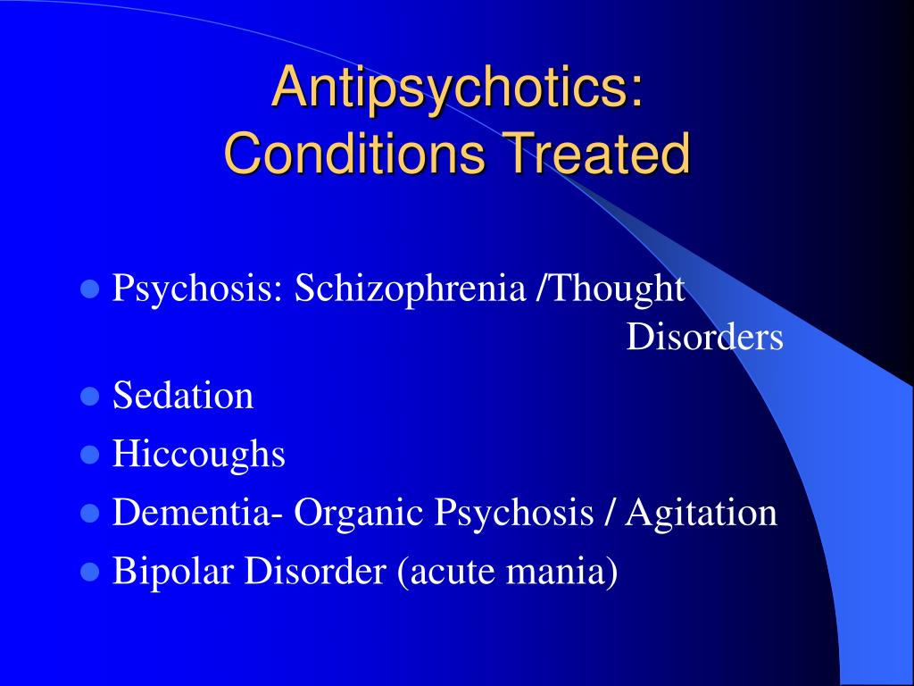 Antipsychotics: