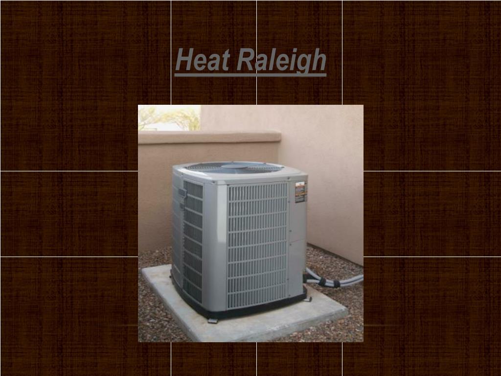 Heat Raleigh