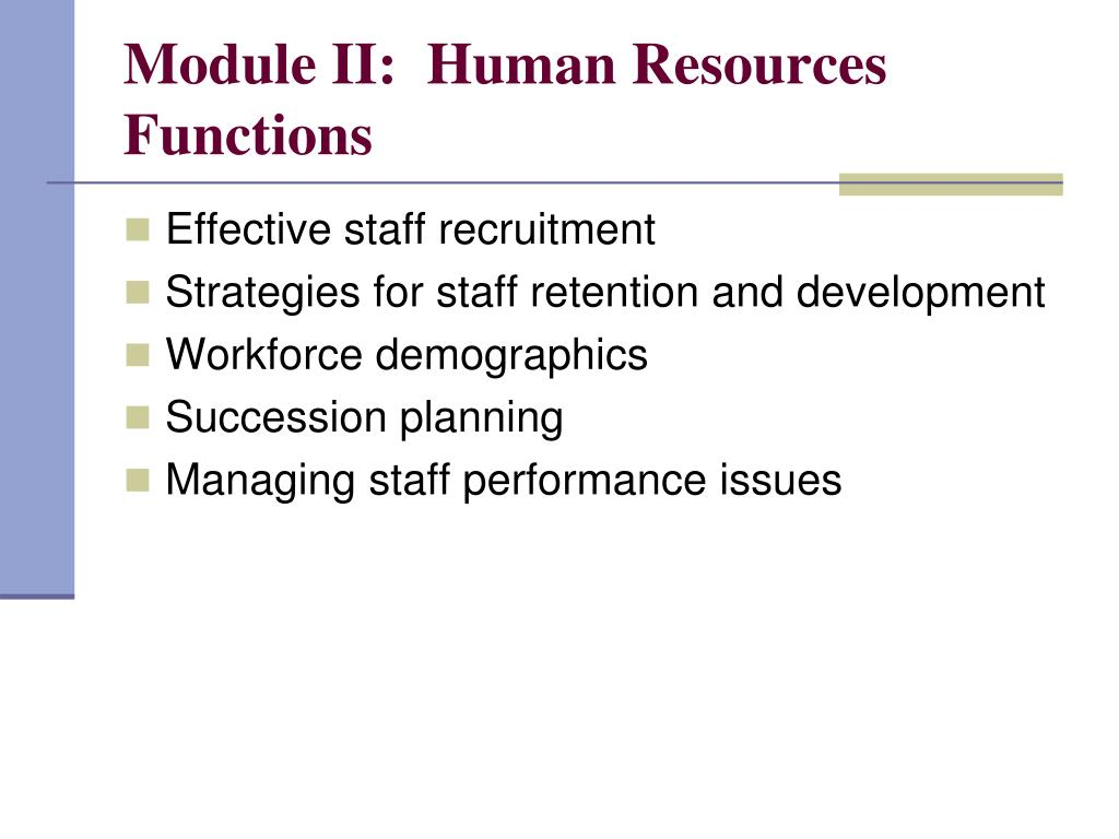 Module II:  Human Resources Functions
