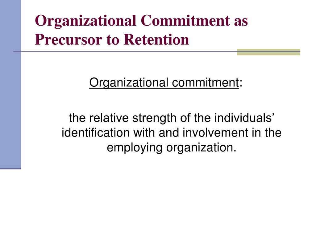 Organizational Commitment as Precursor to Retention