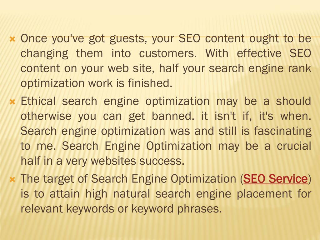 Once you've got guests, your SEO content ought to be changing them into customers. With effective SEO content on your web site, half your search engine rank optimization work is finished