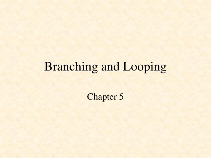 Branching and looping l.jpg