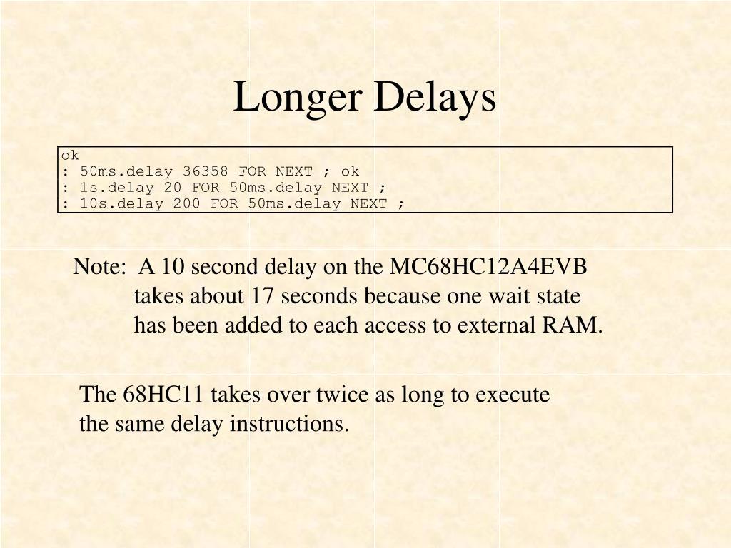 Longer Delays