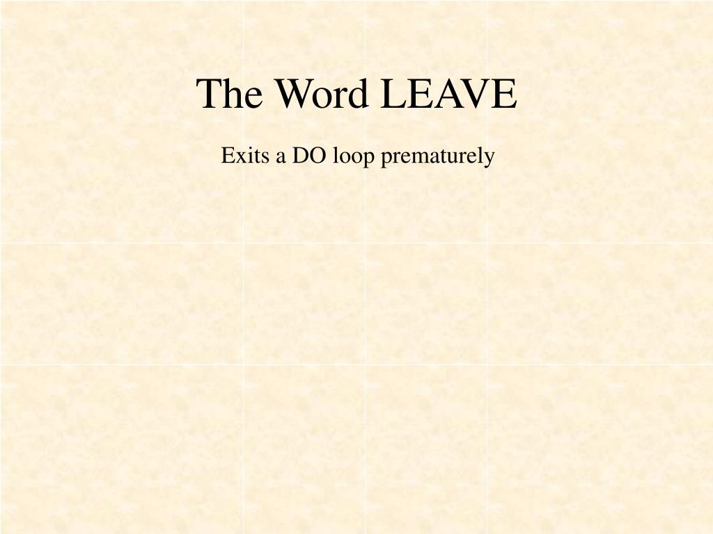 The Word LEAVE