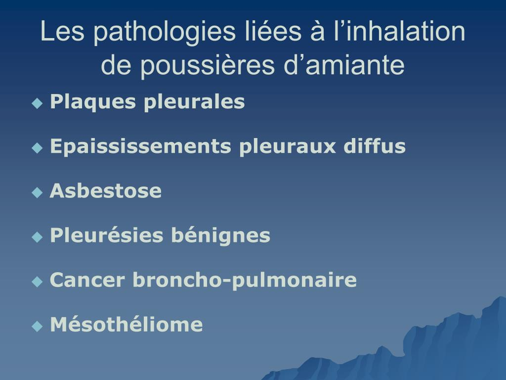 Les pathologies liées à l'inhalation de poussières d'amiante