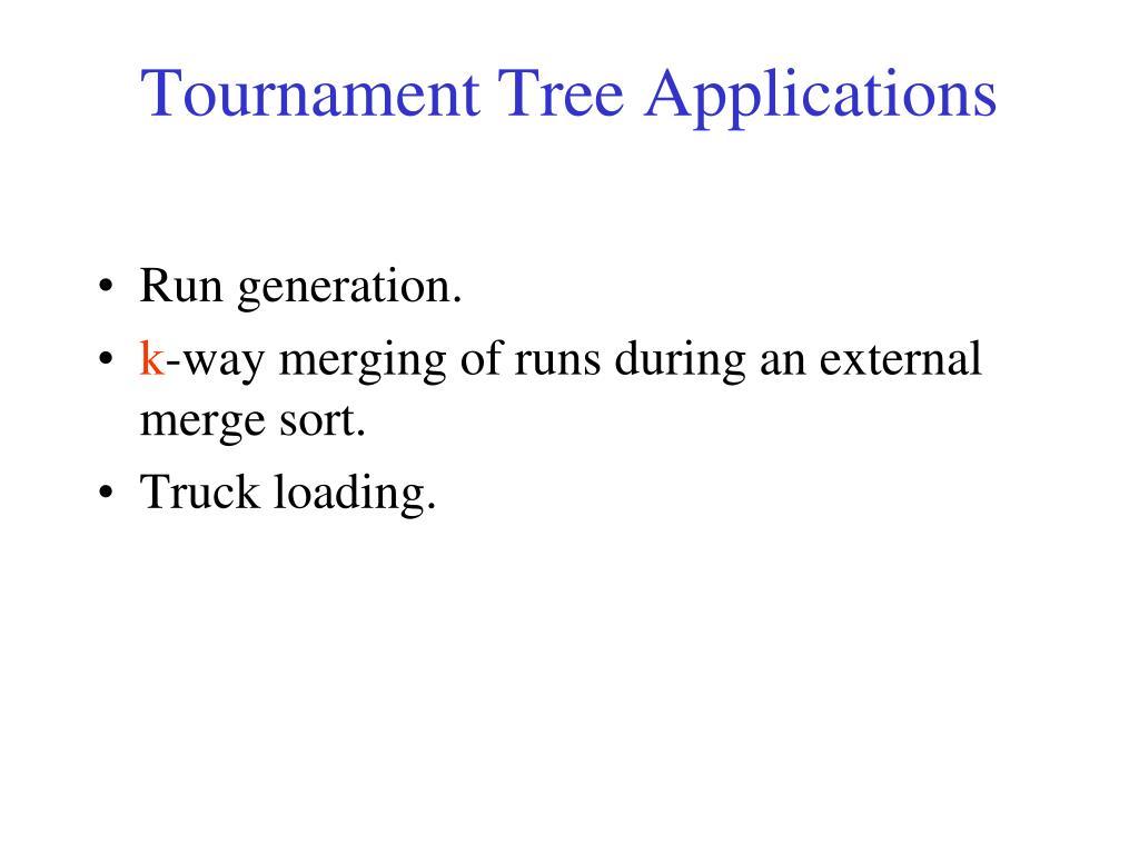 Tournament Tree Applications