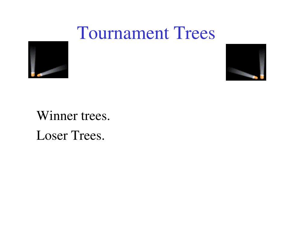 Tournament Trees