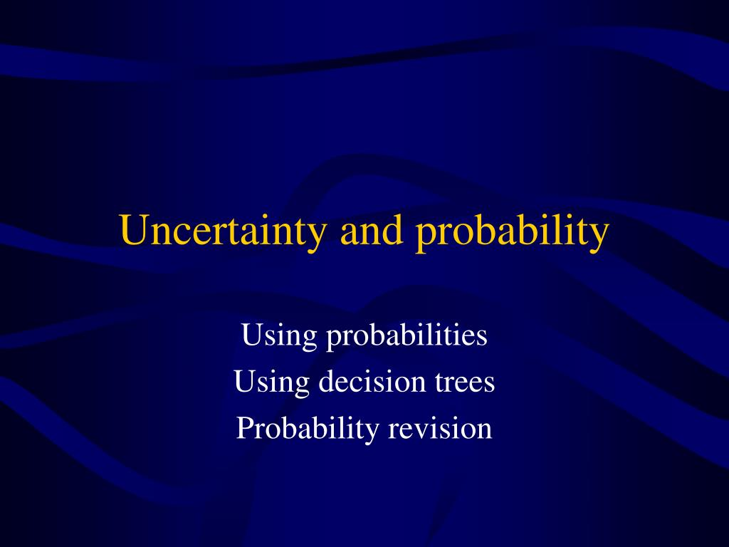 Uncertainty and probability
