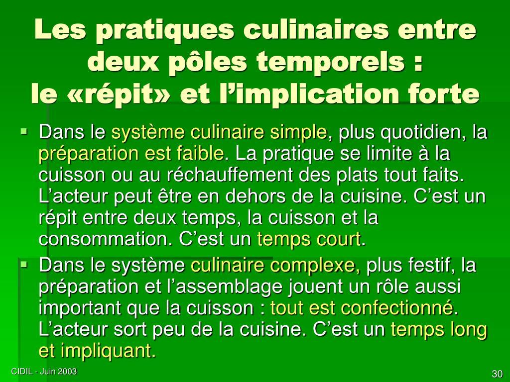 Les pratiques culinaires entre deux pôles temporels :