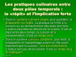 les pratiques culinaires entre deux p les temporels le r pit et l implication forte