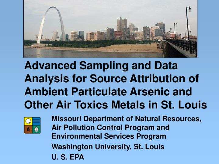 Advanced Sampling and Data Analysis for Source Attribution of Ambient Particulate Arsenic and Other ...