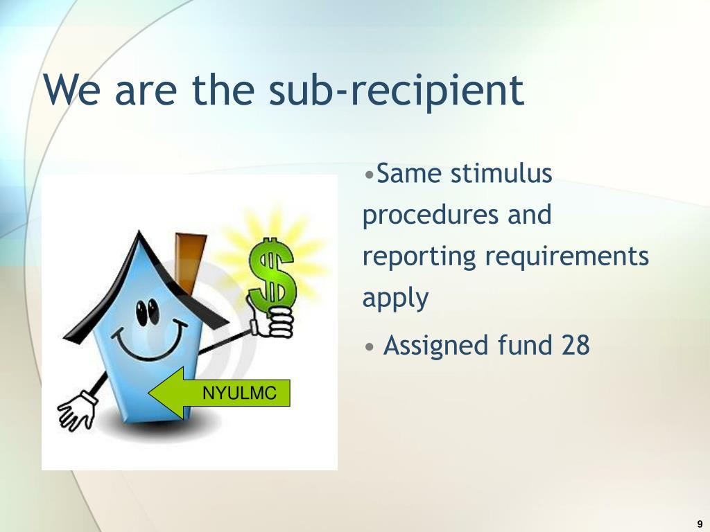We are the sub-recipient