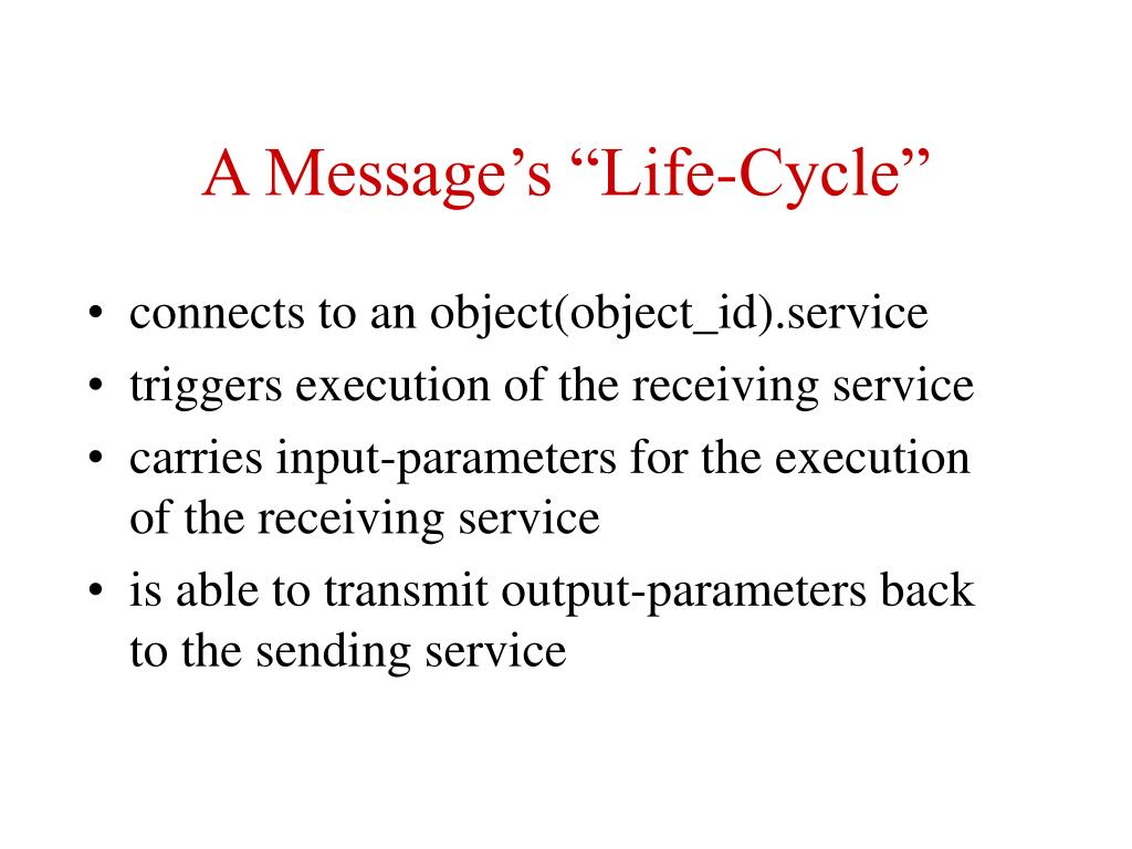 "A Message's ""Life-Cycle"""