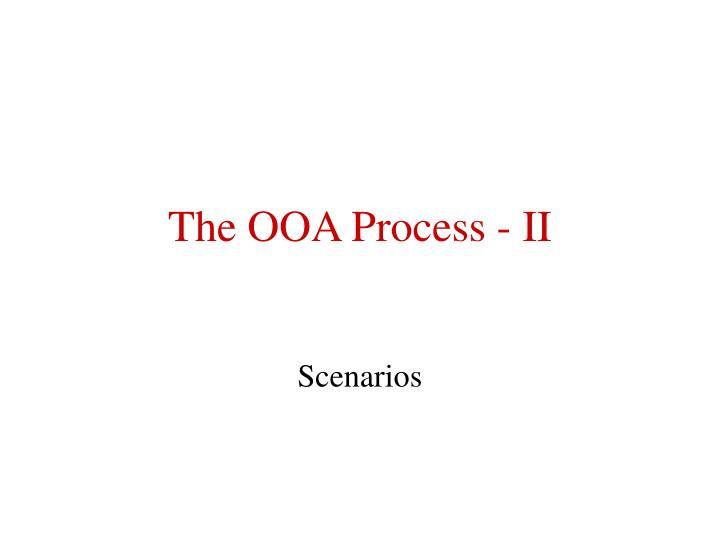 The ooa process ii l.jpg