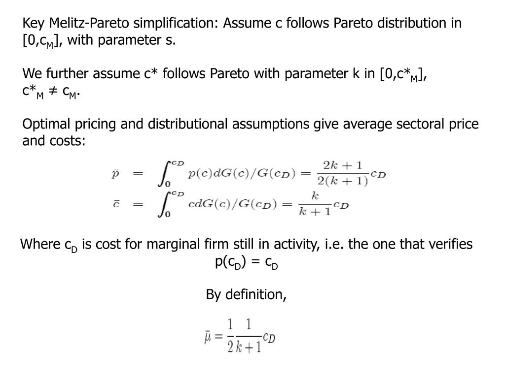 Key Melitz-Pareto simplification: Assume c follows Pareto distribution in [0,c
