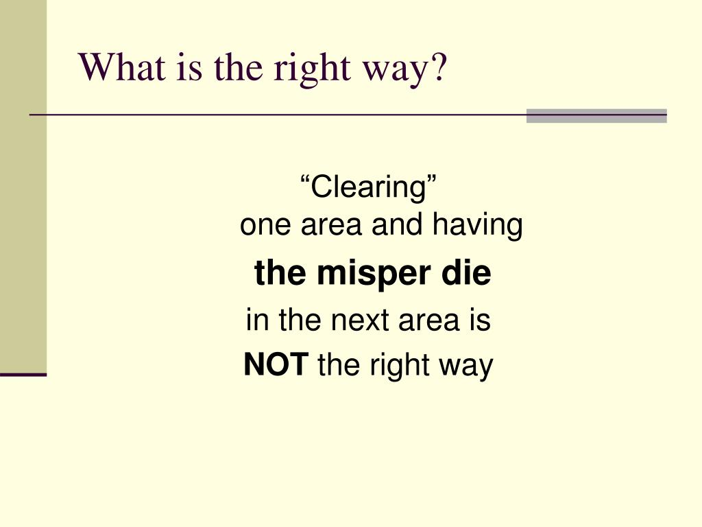 What is the right way?