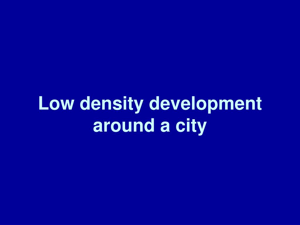 Low density development around a city