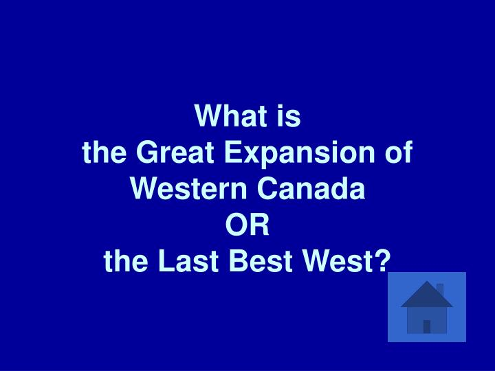 What is the great expansion of western canada or the last best west l.jpg