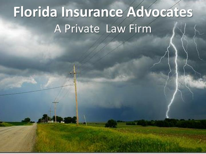 Florida insurance advocates a private law firm