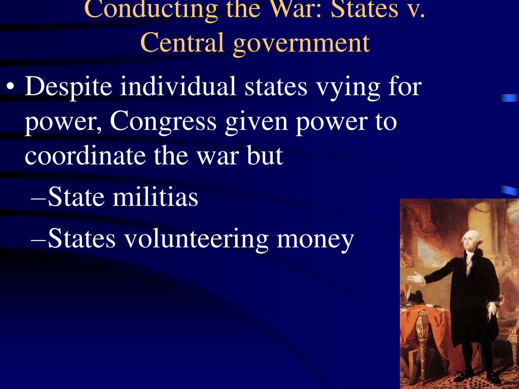 Conducting the War: States v. Central government