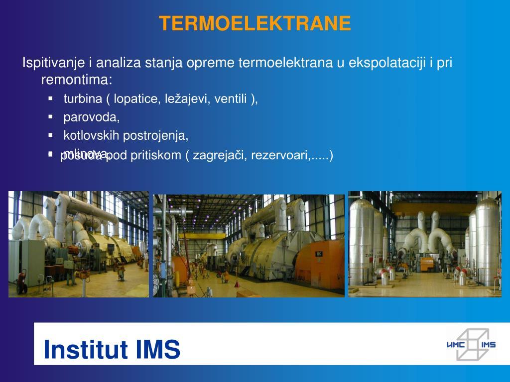 Ispitivanje i analiza stanja opreme termoelektrana u ekspolataciji i pri remontima: