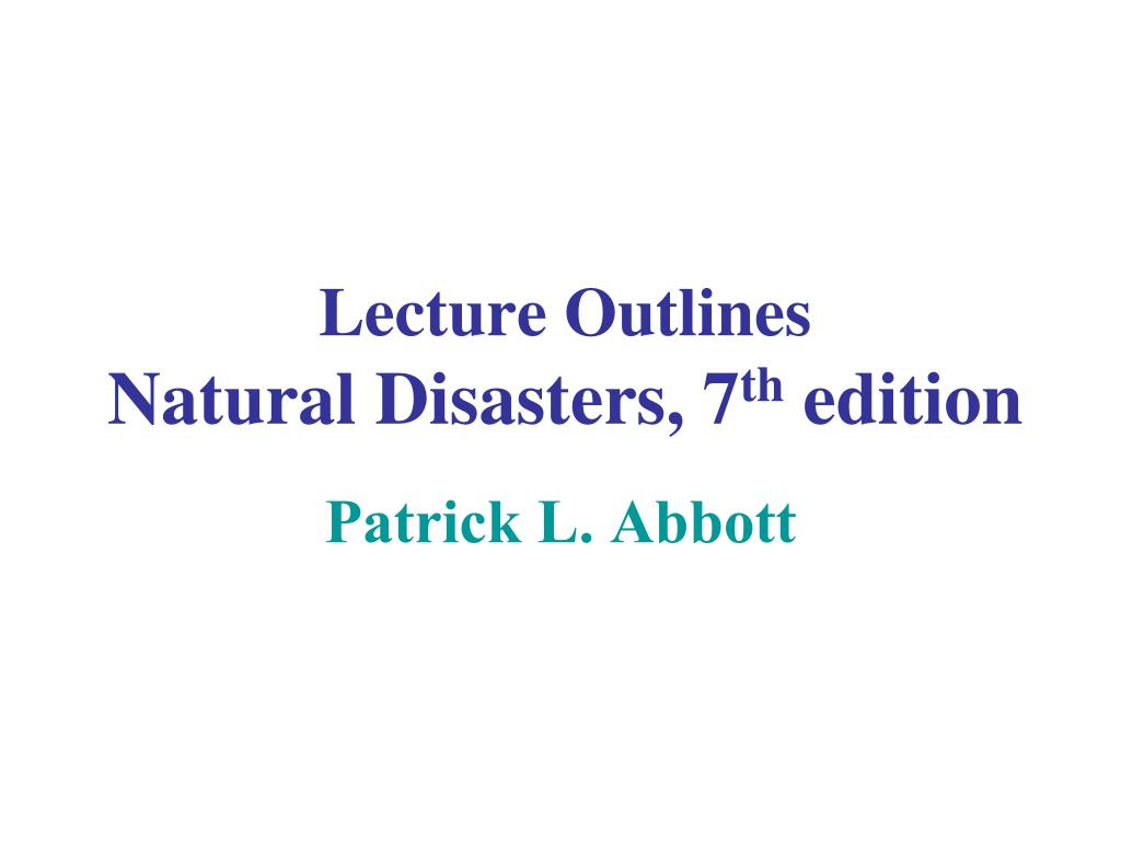 lecture outlines natural disasters 7 th edition