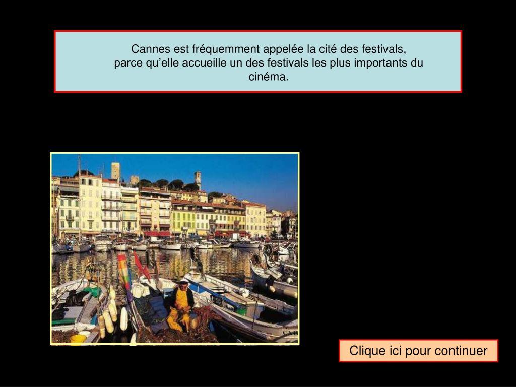 Cannes est fréquemment appelée la cité des festivals,