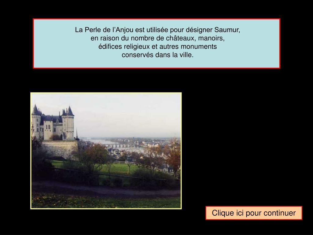 La Perle de l'Anjou est utilisée pour désigner Saumur,