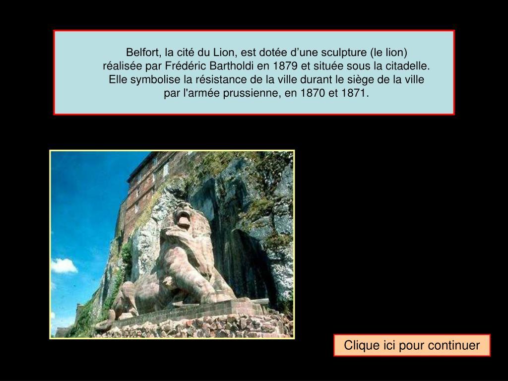 Belfort, la cité du Lion, est dotée d'une sculpture (le lion)