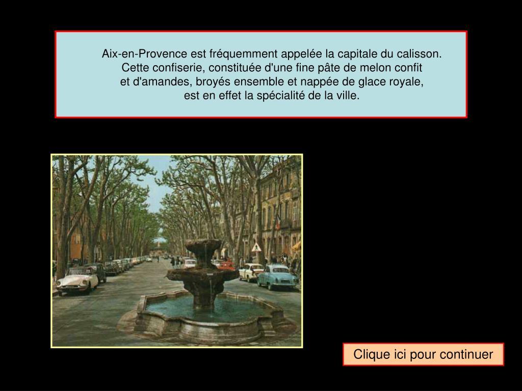 Aix-en-Provence est fréquemment appelée la capitale du calisson.