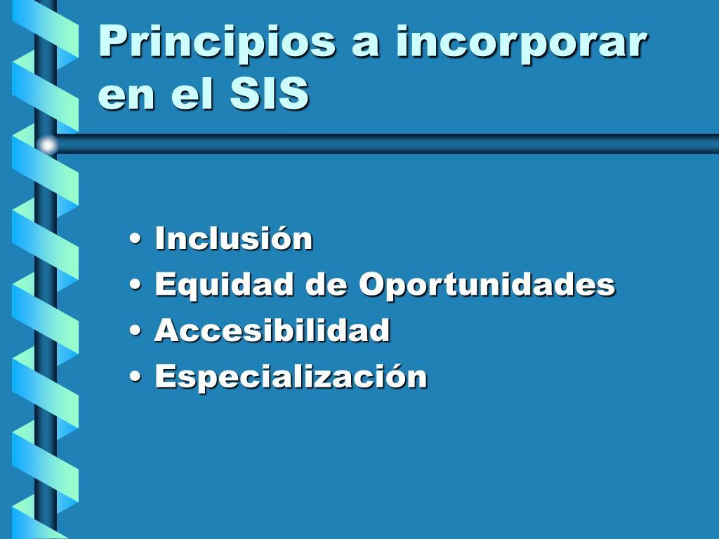 Principios a incorporar en el SIS