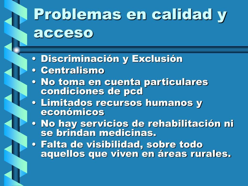 Problemas en calidad y acceso