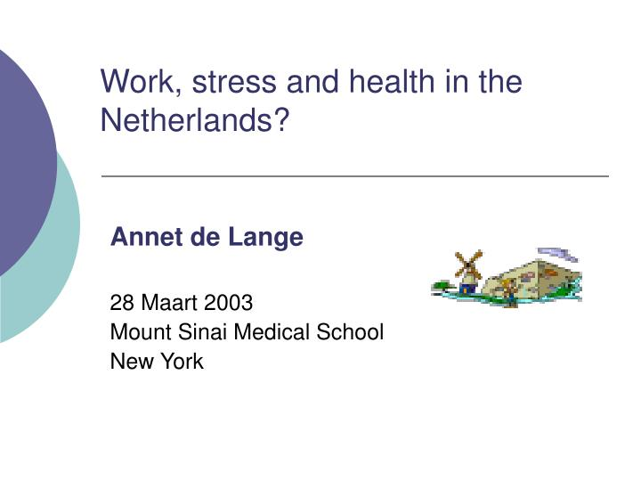Work stress and health in the netherlands l.jpg