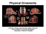 physical ornaments