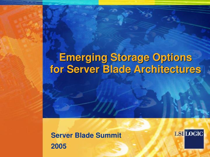 Emerging storage options for server blade architectures l.jpg