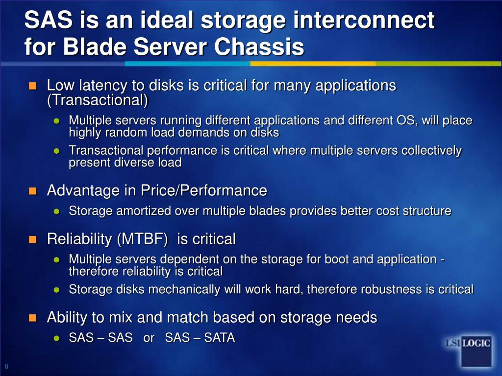 SAS is an ideal storage interconnect