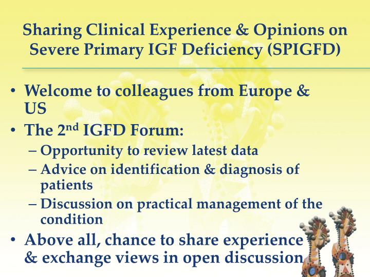 Sharing clinical experience opinions on severe primary igf deficiency spigfd