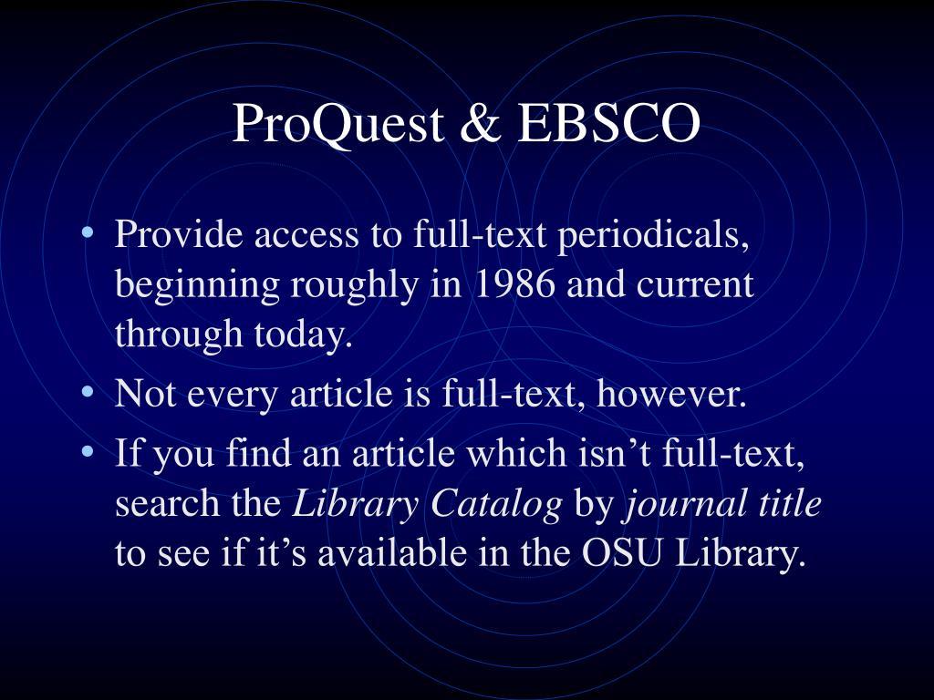 ProQuest & EBSCO