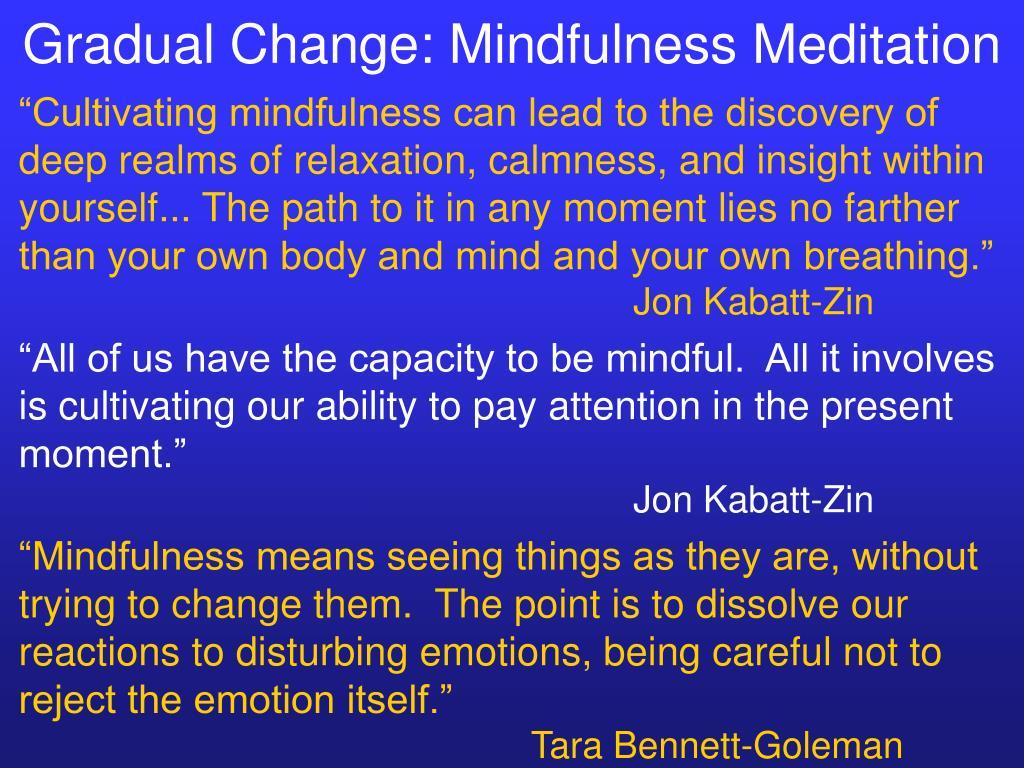 Gradual Change: Mindfulness Meditation