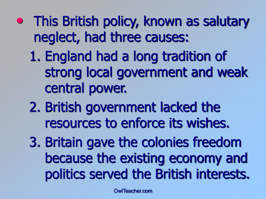 british policy of salutory neglect influenced Religion also shaped new england society by expanding it  period before  1750, analyze the ways in which britain's policy of salutary neglect influenced the .