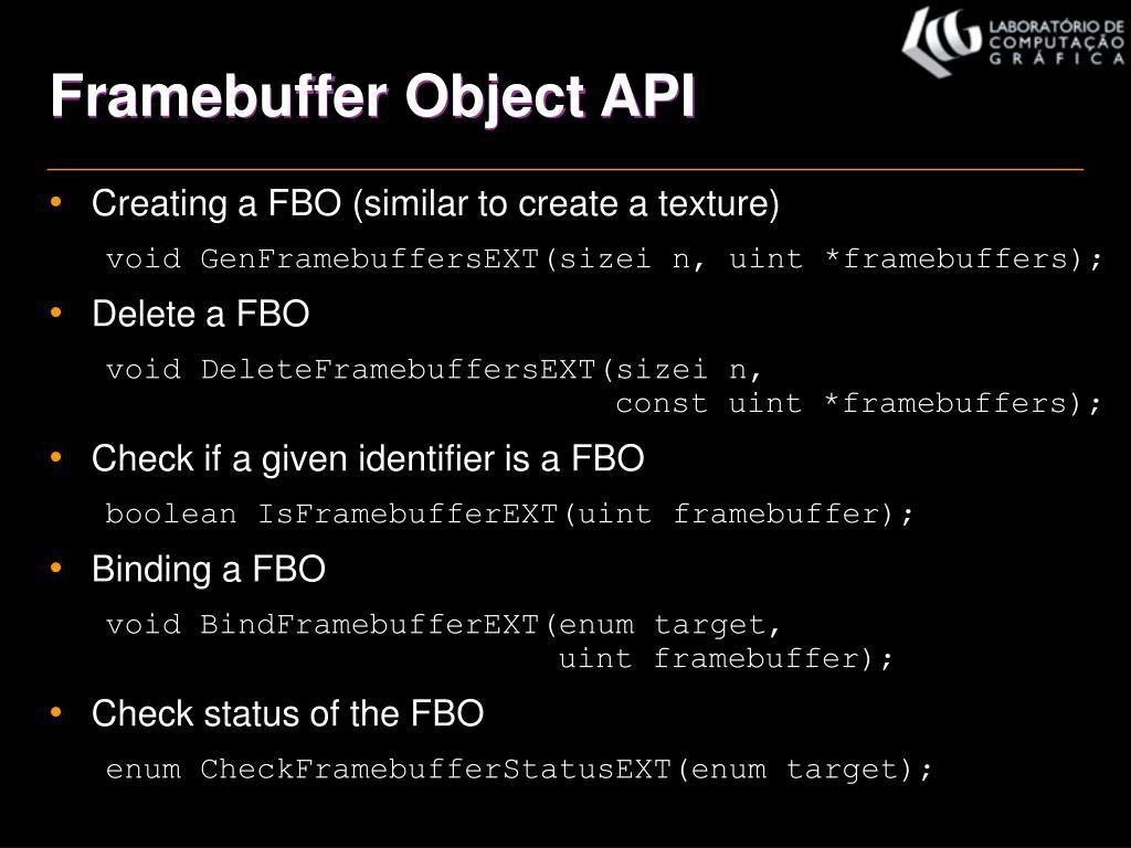 Framebuffer Object API