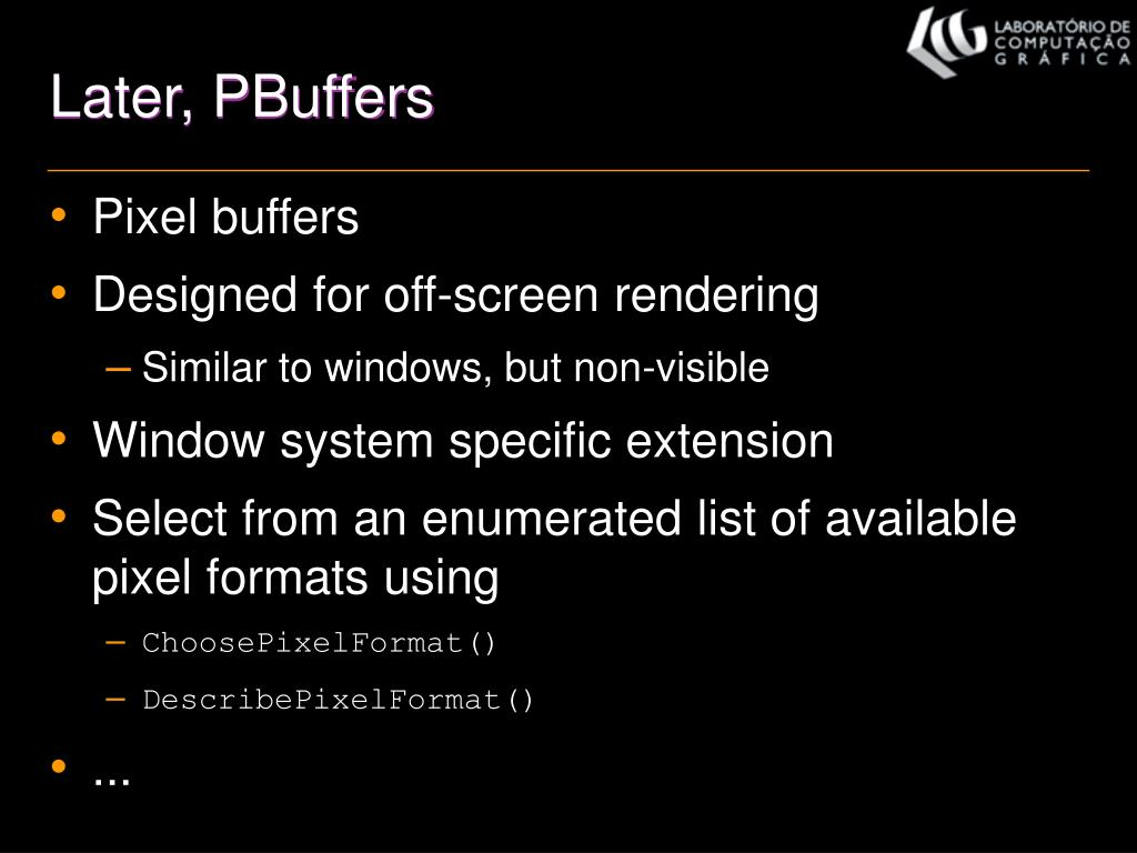 Later, PBuffers