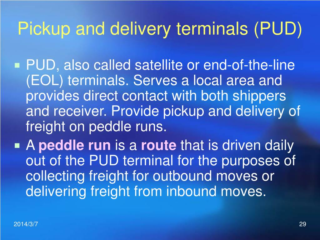 Pickup and delivery terminals (PUD)